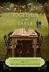 Together at the Table: A Novel of Lost Love and Second Helpings (Two Blue Doors #3)