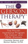 The Gerson Therapy -- Revised And Updated: The Proven Nutritional Program for Cancer and Other Illnesses
