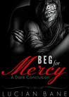Beg For Mercy by Lucian Bane
