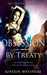 Obsession By Treaty (Qui Treaty Collection, #5)