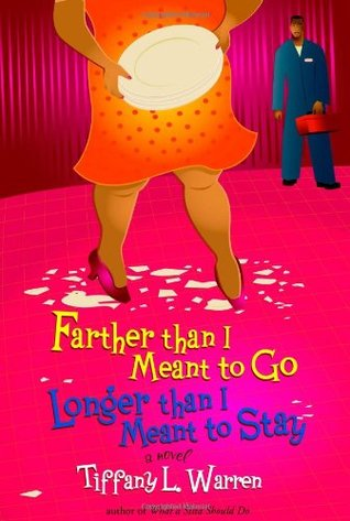 Farther Than I Meant To Go, Longer Than I Meant To Stay by Tiffany L. Warren