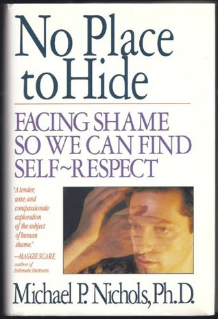 No Place to Hide: Facing Shame So We Can Find Self-Respect