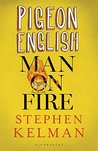 Pigeon English & Man on Fire