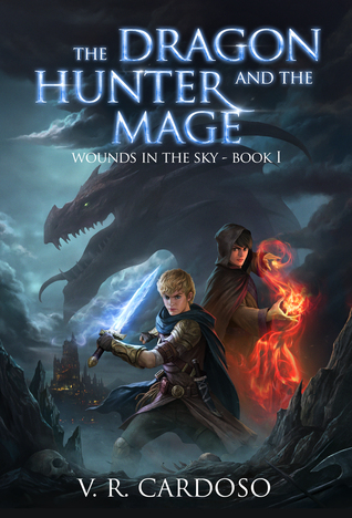 The Dragon Hunter And The Mage (Wounds In The Sky, #1)