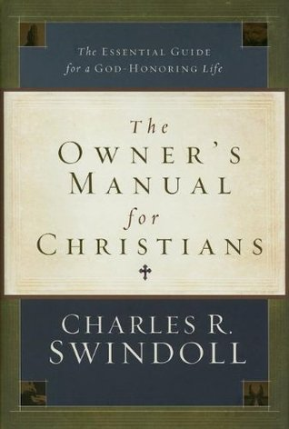 The Owner's Manual for Christians by Charles R. Swindoll