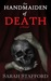 The Handmaiden of Death (Dark Angel Trilogy, #1)
