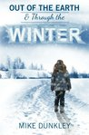 Out of the Earth & Through the Winter (Monster Series Book 2)