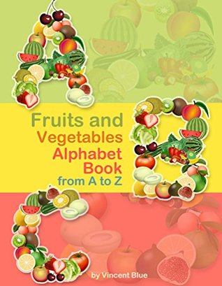 ABC Books for Kids: Fruits and Vegetables ABC Alphabet Book from A to Z