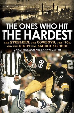 The Ones Who Hit the Hardest by Chad Millman