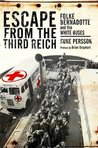 Escape From the Third Reich: Folke Bernadotte and the White Buses
