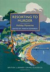 Resorting to Murder: Holiday Mysteries