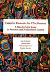 Essential Elements for Effectiveness: A Step by Step Guide to Personal and Professional Success