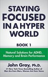 Staying Focused In A Hyper World by John Gray