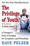 The Privilege of Youth: A Teenager's Story (Dave Pelzer #2.5)
