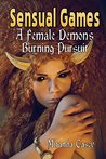 Fantasy Erotica Sensual Games: A Female Demon's Burning Pursuit
