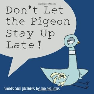 Don't Let the Pigeon Stay Up Late! by Mo Willems