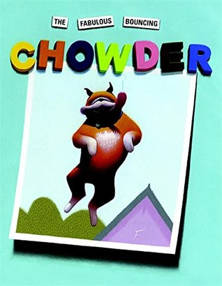 The Fabulous Bouncing Chowder by Peter  Brown