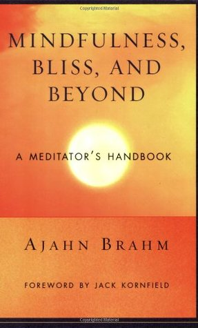 Mindfulness, Bliss, and Beyond by Ajahn Brahm