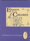 Etiquette for the Children by Julie Hinton