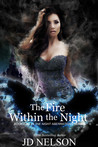 The Fire Within the Night  (Night Aberrations, #2)