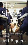 The Shoes: Dealing with School Uniforms