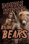 Double Stuffed By The Bears (an erotic shape shifter short story)