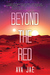 Beyond the Red (Beyond the Red, #1)
