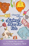 Animal Jokes for Kids by Charlie The Cavalier