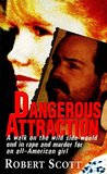 Dangerous Attraction: The Deadly Secret Life Of An All-american Girl