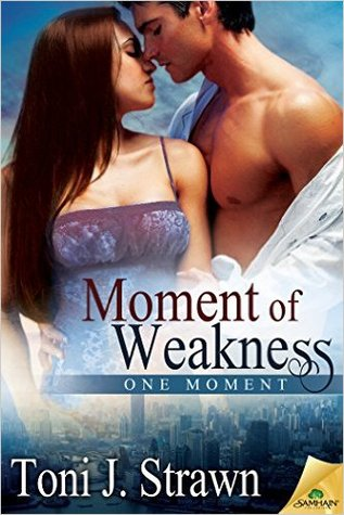 Moment of Weakness (One Moment, #1)
