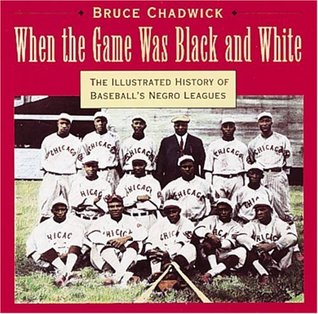 When the Game Was Black and White by Bruce Chadwick