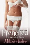Frenched: The Wedding Night (Frenched #3.5)