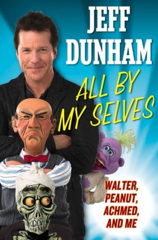 All By My Selves by Jeff Dunham