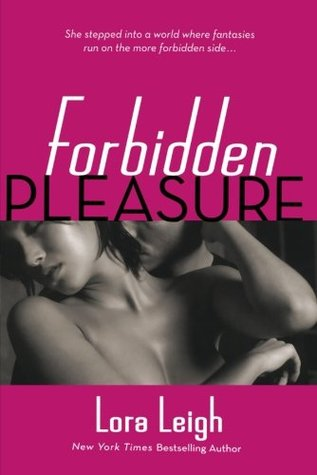 Forbidden Pleasure by Lora Leigh