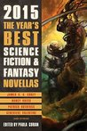 The Year's Best Science Fiction & Fantasy Novellas 2015 by Paula Guran