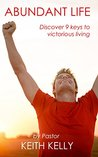 Abundant Life: Discover 9 keys to victorious living