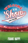 Welcome to the Show (Mickey Tussler, #3)
