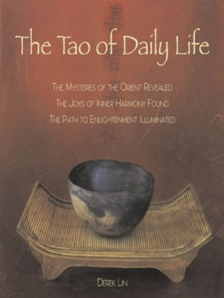 The Tao of Daily Life by Derek Lin