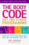 Body Code Diet and Fitness Programme: Master Your Metabolism and See the Weight Fall Off