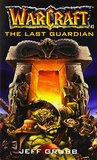 The Last Guardian (WarCraft, #3)