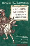 The True Account: A Novel of the Lewis  Clark  Kinneson Expeditions