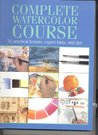 Complete Watercolor Course: 35 Practical Lessons, Expert Hints, and Tips