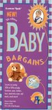 Baby Bargains: Secrets to Saving 20% to 50% on Baby Furinture, Equipment, Clothes, Toys, Maternity Wear and Much, Much More!