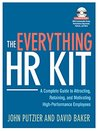The Everything HR Kit: A Complete Guide to Attracting, Retaining, and Motivating High-Performance Employees