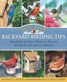Best-Ever Backyard Birding Tips: Hundreds of Easy Ways to Attract the Birds You Love to Watch (Rodale Organic Gardening Books)