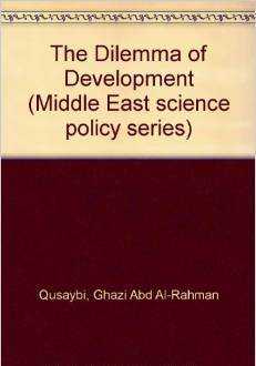 The Dilemma of Development (Middle East Science Policy Series)