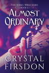 Almost Ordinary (The Song Wreckers, Book 2)