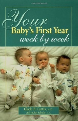 Your Baby's First Year Week By Week by Glade B. Curtis