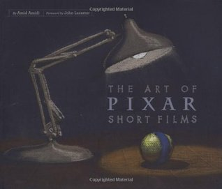 The Art of Pixar Short Films by Amid Amidi