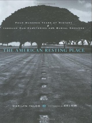 The American Resting Place by Marilyn Yalom